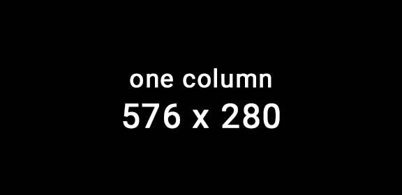 one column 576 by 280