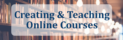 Creating & Teaching Online Courses